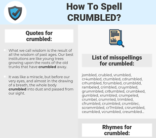 crumbled, spellcheck crumbled, how to spell crumbled, how do you spell crumbled, correct spelling for crumbled