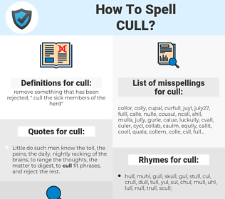 cull, spellcheck cull, how to spell cull, how do you spell cull, correct spelling for cull