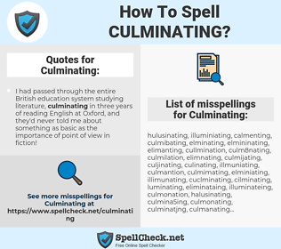 Culminating, spellcheck Culminating, how to spell Culminating, how do you spell Culminating, correct spelling for Culminating