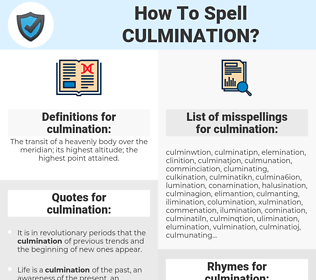 culmination, spellcheck culmination, how to spell culmination, how do you spell culmination, correct spelling for culmination