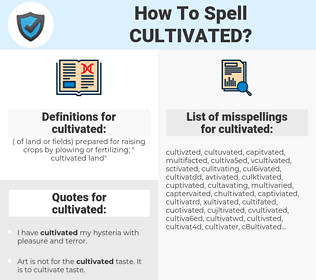cultivated, spellcheck cultivated, how to spell cultivated, how do you spell cultivated, correct spelling for cultivated
