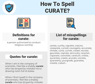 curate, spellcheck curate, how to spell curate, how do you spell curate, correct spelling for curate