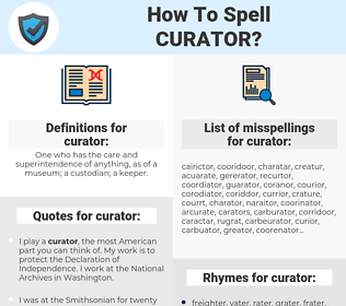 curator, spellcheck curator, how to spell curator, how do you spell curator, correct spelling for curator
