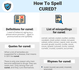 cured, spellcheck cured, how to spell cured, how do you spell cured, correct spelling for cured