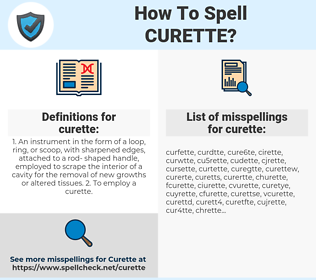 curette, spellcheck curette, how to spell curette, how do you spell curette, correct spelling for curette