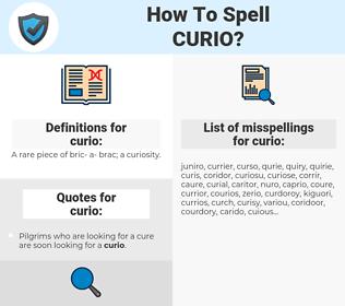 curio, spellcheck curio, how to spell curio, how do you spell curio, correct spelling for curio
