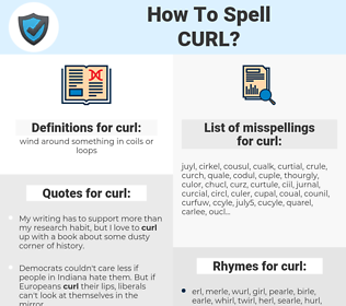 curl, spellcheck curl, how to spell curl, how do you spell curl, correct spelling for curl