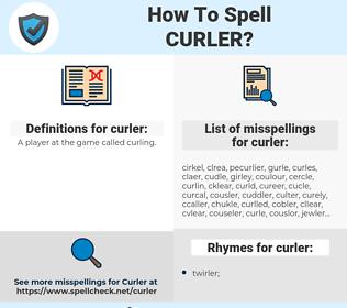 curler, spellcheck curler, how to spell curler, how do you spell curler, correct spelling for curler