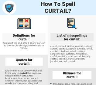 curtail, spellcheck curtail, how to spell curtail, how do you spell curtail, correct spelling for curtail