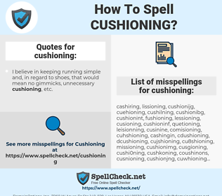cushioning, spellcheck cushioning, how to spell cushioning, how do you spell cushioning, correct spelling for cushioning