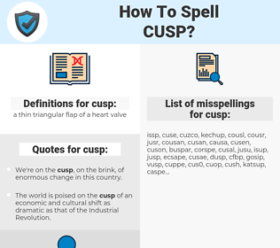 cusp, spellcheck cusp, how to spell cusp, how do you spell cusp, correct spelling for cusp