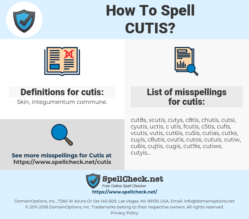 cutis, spellcheck cutis, how to spell cutis, how do you spell cutis, correct spelling for cutis