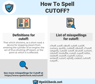 cutoff, spellcheck cutoff, how to spell cutoff, how do you spell cutoff, correct spelling for cutoff