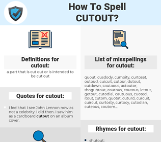 cutout, spellcheck cutout, how to spell cutout, how do you spell cutout, correct spelling for cutout