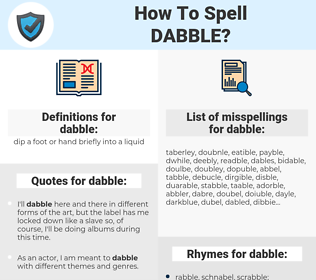 dabble, spellcheck dabble, how to spell dabble, how do you spell dabble, correct spelling for dabble
