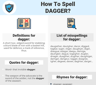 dagger, spellcheck dagger, how to spell dagger, how do you spell dagger, correct spelling for dagger
