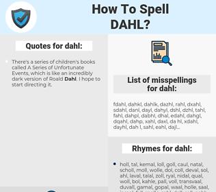dahl, spellcheck dahl, how to spell dahl, how do you spell dahl, correct spelling for dahl