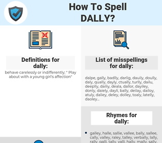 dally, spellcheck dally, how to spell dally, how do you spell dally, correct spelling for dally