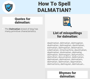 dalmatian, spellcheck dalmatian, how to spell dalmatian, how do you spell dalmatian, correct spelling for dalmatian