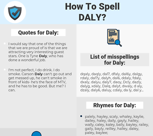 Daly, spellcheck Daly, how to spell Daly, how do you spell Daly, correct spelling for Daly