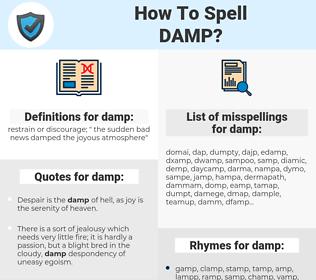 damp, spellcheck damp, how to spell damp, how do you spell damp, correct spelling for damp