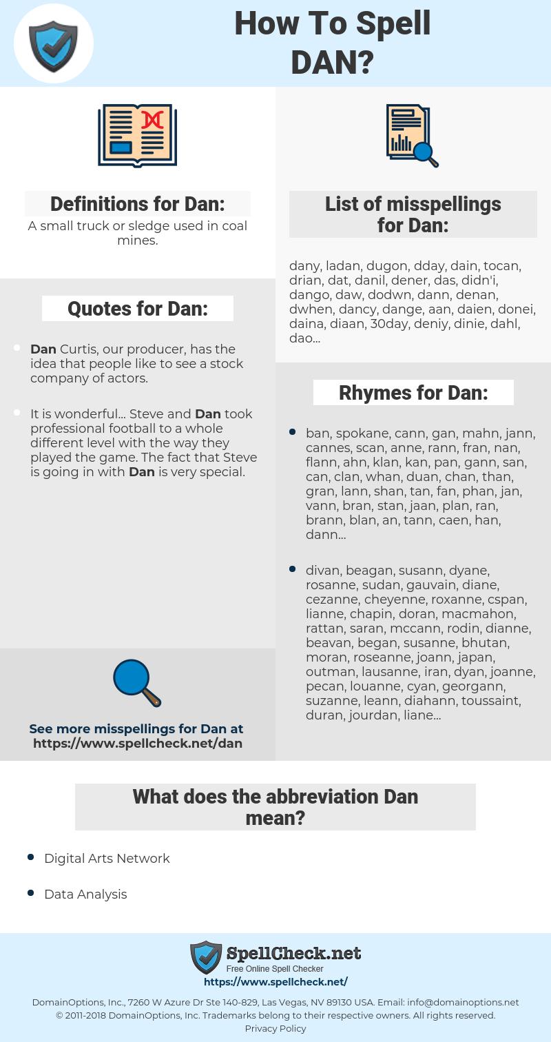 Dan, spellcheck Dan, how to spell Dan, how do you spell Dan, correct spelling for Dan