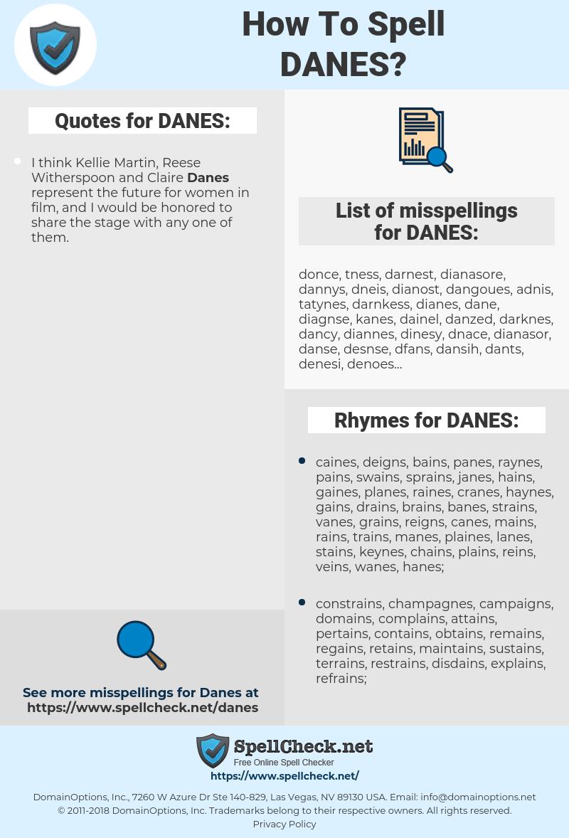 DANES, spellcheck DANES, how to spell DANES, how do you spell DANES, correct spelling for DANES