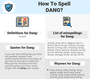 Dang, spellcheck Dang, how to spell Dang, how do you spell Dang, correct spelling for Dang