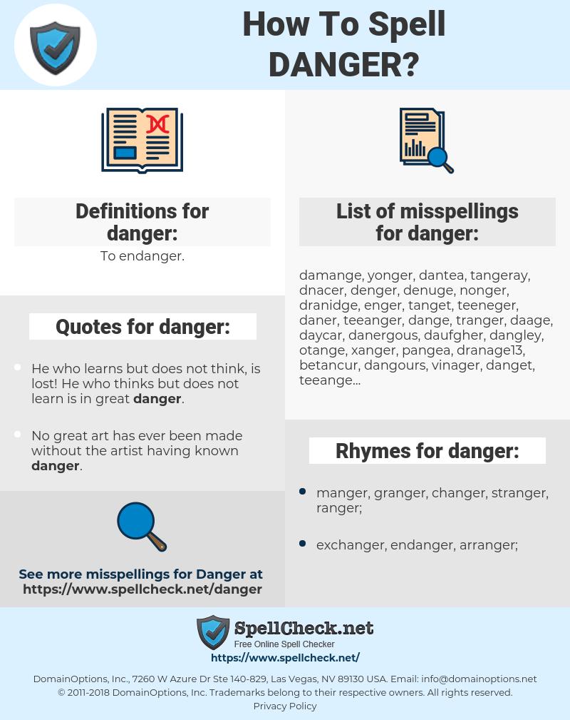 danger, spellcheck danger, how to spell danger, how do you spell danger, correct spelling for danger