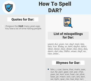 Dar, spellcheck Dar, how to spell Dar, how do you spell Dar, correct spelling for Dar