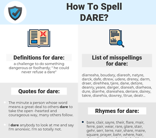 dare, spellcheck dare, how to spell dare, how do you spell dare, correct spelling for dare