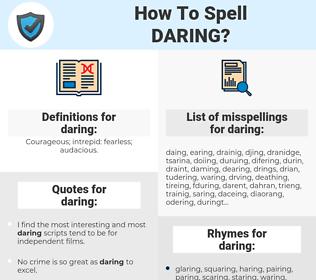 daring, spellcheck daring, how to spell daring, how do you spell daring, correct spelling for daring