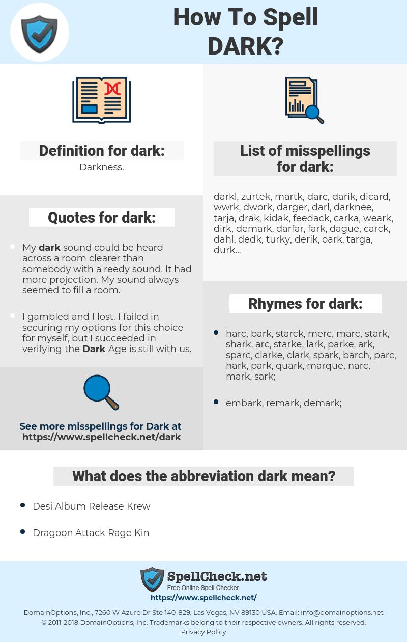 dark, spellcheck dark, how to spell dark, how do you spell dark, correct spelling for dark