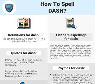 dash, spellcheck dash, how to spell dash, how do you spell dash, correct spelling for dash