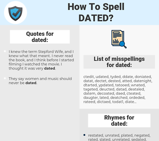 dated, spellcheck dated, how to spell dated, how do you spell dated, correct spelling for dated
