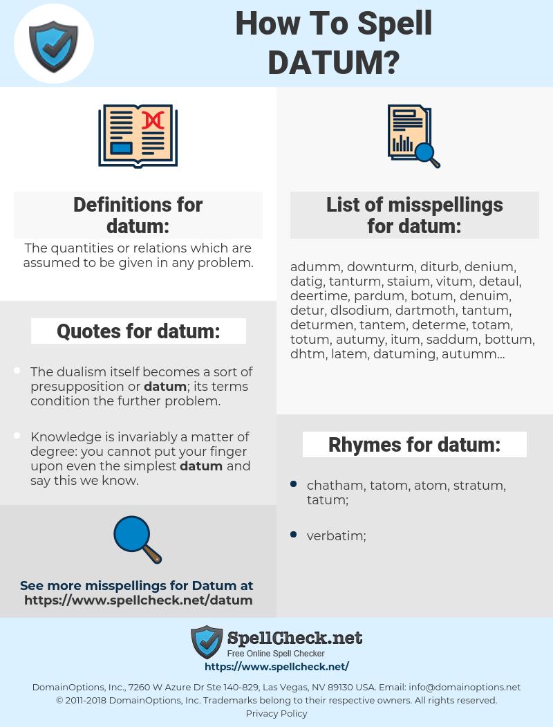 datum, spellcheck datum, how to spell datum, how do you spell datum, correct spelling for datum