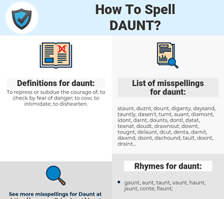 daunt, spellcheck daunt, how to spell daunt, how do you spell daunt, correct spelling for daunt