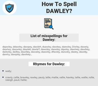 Dawley, spellcheck Dawley, how to spell Dawley, how do you spell Dawley, correct spelling for Dawley