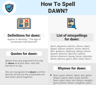 dawn, spellcheck dawn, how to spell dawn, how do you spell dawn, correct spelling for dawn