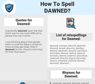 Dawned, spellcheck Dawned, how to spell Dawned, how do you spell Dawned, correct spelling for Dawned