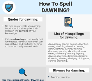dawning, spellcheck dawning, how to spell dawning, how do you spell dawning, correct spelling for dawning