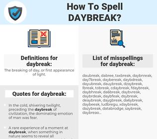 daybreak, spellcheck daybreak, how to spell daybreak, how do you spell daybreak, correct spelling for daybreak