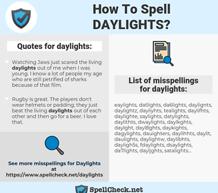 daylights, spellcheck daylights, how to spell daylights, how do you spell daylights, correct spelling for daylights