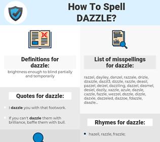 dazzle, spellcheck dazzle, how to spell dazzle, how do you spell dazzle, correct spelling for dazzle