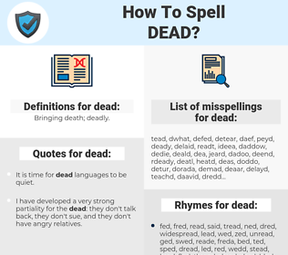 dead, spellcheck dead, how to spell dead, how do you spell dead, correct spelling for dead