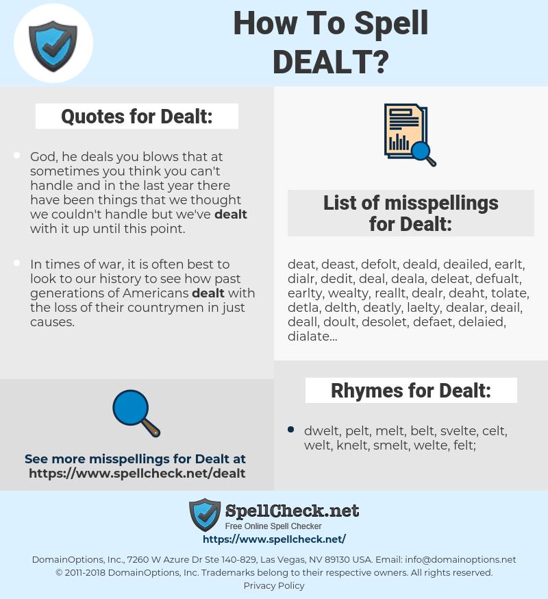 Dealt, spellcheck Dealt, how to spell Dealt, how do you spell Dealt, correct spelling for Dealt
