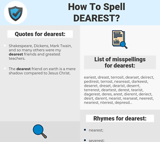 dearest, spellcheck dearest, how to spell dearest, how do you spell dearest, correct spelling for dearest