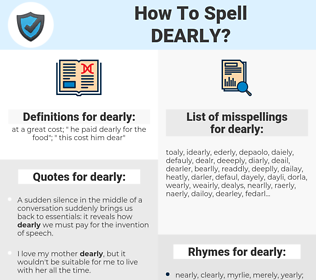 dearly, spellcheck dearly, how to spell dearly, how do you spell dearly, correct spelling for dearly