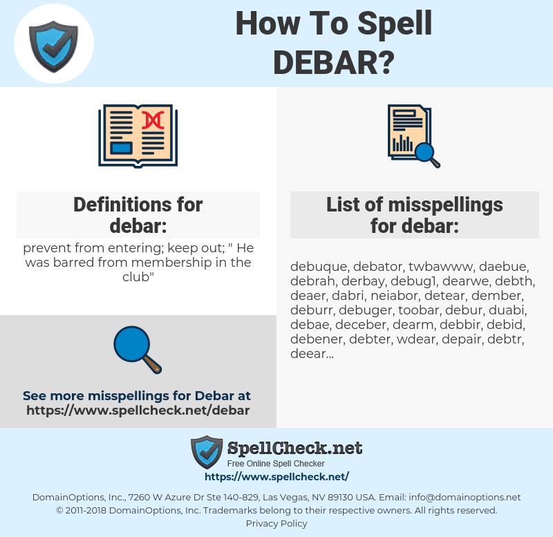 debar, spellcheck debar, how to spell debar, how do you spell debar, correct spelling for debar