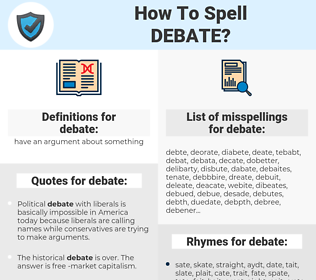 debate, spellcheck debate, how to spell debate, how do you spell debate, correct spelling for debate